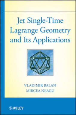 Balan, Vladimir - Jet Single-Time Lagrange Geometry and Its Applications, ebook