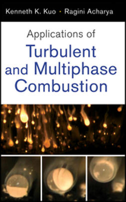 Kuo, Kenneth Kuan-yun - Applications of Turbulent and Multi-Phase Combustion, e-bok