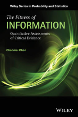 Chen, Chaomei - The Fitness of Information: Quantitative Assessments of Critical Evidence, ebook