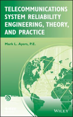 Ayers, Mark L. - Telecommunications System Reliability Engineering, Theory, and Practice, ebook