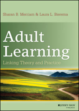 Merriam, Sharan B. - Adult Learning: Linking Theory and Practice, ebook