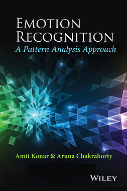 Chakraborty, Aruna - Emotion Recognition: A Pattern Analysis Approach, ebook