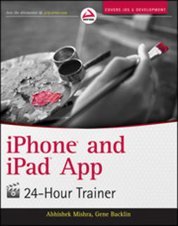 Mishra, Abhishek - iPhone and iPad App 24-Hour Trainer, e-bok