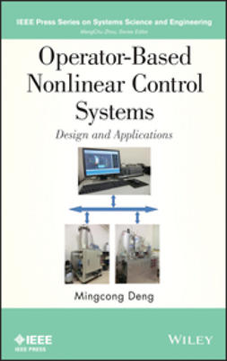 Deng, Mingcong - Operator-Based Nonlinear Control Systems: Design and Applications, ebook