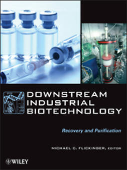 Flickinger, Michael C. - Downstream Industrial Biotechnology: Recovery and Purification, e-bok