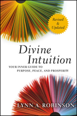 Robinson, Lynn A. - Divine Intuition: Your Inner Guide to Purpose, Peace, and Prosperity, ebook