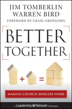 Bird, Warren - Better Together: Making Church Mergers Work, ebook