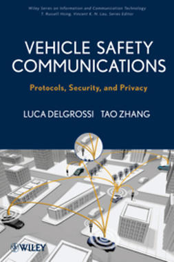 Delgrossi, Luca - Vehicle Safety Communications: Protocols, Security, and Privacy, ebook