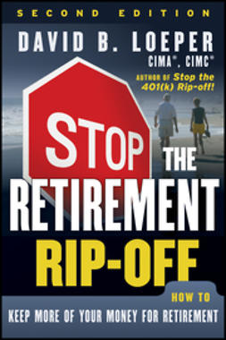 Loeper, David B. - Stop the Retirement Rip-off: How to Keep More of Your Money for Retirement, ebook