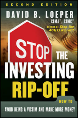 Loeper, David B. - Stop the Investing Rip-off: How to Avoid Being a Victim and Make More Money, ebook