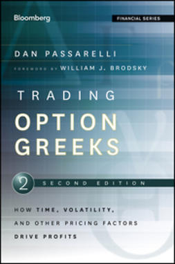 Passarelli, Dan - Trading Options Greeks: How Time, Volatility, and Other Pricing Factors Drive Profits, e-kirja