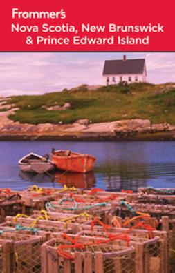 Watson, Julie - Frommer's Nova Scotia, New Brunswick and Prince Edward Island, e-kirja