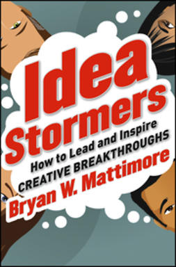 Mattimore, Bryan W. - Idea Stormers: How to Lead and Inspire Creative Breakthroughs, ebook