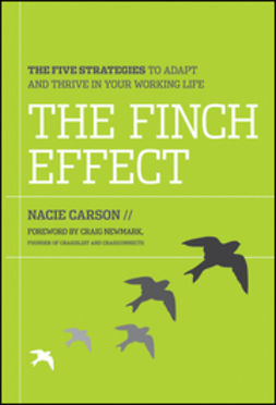 Carson, Nacie - The Finch Effect: The Five Strategies to Adapt and Thrive in Your Working Life, ebook