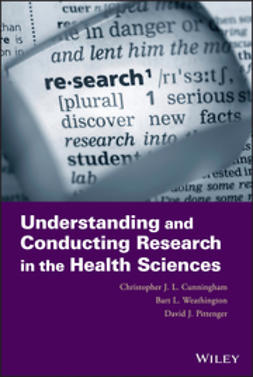 Cunningham, Christopher J. L. - Understanding and Conducting Research in the Health Sciences, ebook