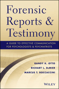 Boccaccini, Marcus - Forensic Reports and Testimony: A Guide to Effective Communication for Psychologists and Psychiatrists, ebook