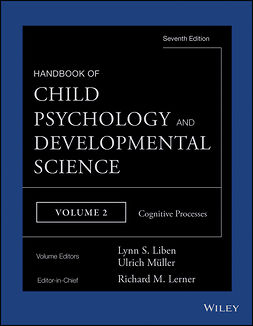 Lerner, Richard M. - Handbook of Child Psychology and Developmental Science, Cognitive Processes, e-kirja