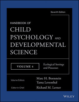 Bornstein, Marc H. - Handbook of Child Psychology and Developmental Science, Ecological Settings and Processes, ebook