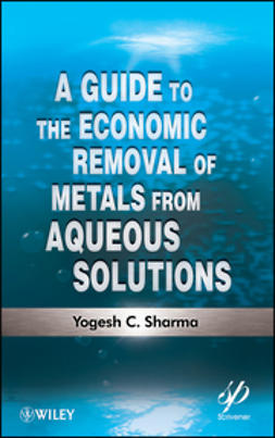 Sharma, Yogesh C. - A Guide to the Economic Removal of Metals from Aqueous Solutions, ebook