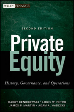 Cendrowski, Harry - Private Equity: History, Governance, and Operations, e-kirja