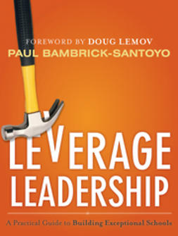 Bambrick-Santoyo, Paul - Leverage Leadership: A Practical Guide to Building Exceptional Schools, ebook