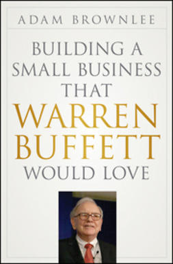 Brownlee, Adam - Building a Small Business that Warren Buffett Would Love, ebook