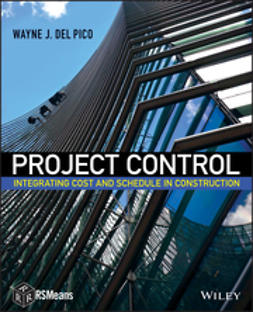 DelPico, Wayne J. - Project Control: Integrating Cost and Schedule in Construction, e-kirja