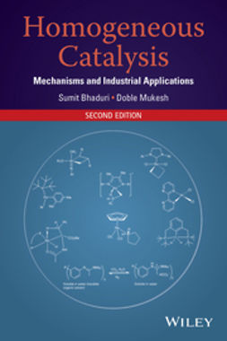 Bhaduri, Sumit - Homogeneous Catalysis: Mechanisms and Industrial Applications, e-bok