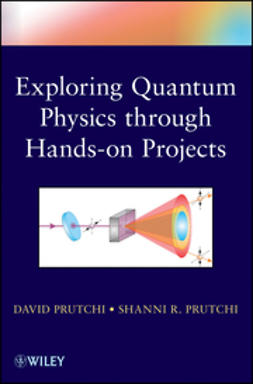 Prutchi, David - Do It Yourself Quantum Physics: Exploring the History, Theory, and Applications of Quantum Physics Through Hands-On Projects, e-kirja