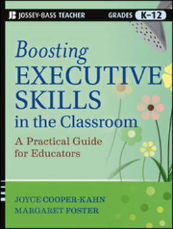 Cooper-Kahn, Joyce - Boosting Executive Skills in the Classroom: A Practical Guide for Educators, ebook