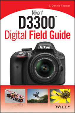 Thomas, J. Dennis - Nikon D3300 Digital Field Guide, e-kirja