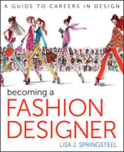 Springsteel, Lisa - Becoming a Fashion Designer, e-kirja