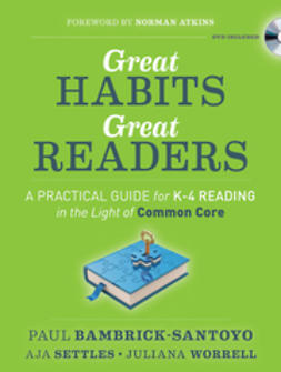 Bambrick-Santoyo, Paul - Great Habits, Great Readers: A Practical Guide for K-4 Reading in the Light of Common Core, e-bok
