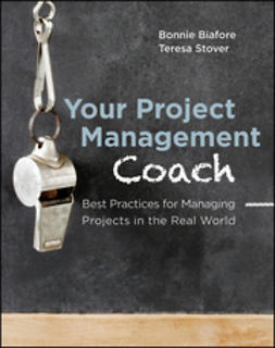 Biafore, Bonnie - Your Project Management Coach: Best Practices for Managing Projects in the Real World, e-bok