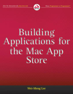 Lee, Wei-Meng - Building Applications for the Mac App Store, ebook