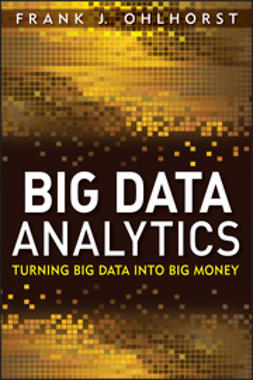 Ohlhorst, Frank J. - Big Data Analytics: Turning Big Data into Big Money, e-kirja