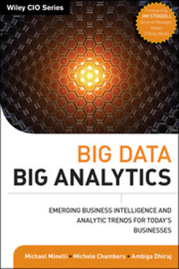 Chambers, Michele - Big Data, Big Analytics: Emerging Business Intelligence and Analytic Trends for Today's Businesses, e-kirja