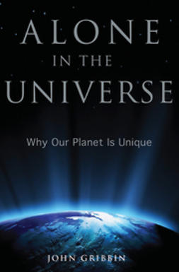 Gribbin, John - Alone in the Universe: Why Our Planet Is Unique, ebook