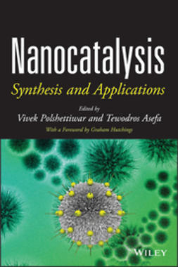 Polshettiwar, Vivek - Nanocatalysis: Synthesis and Applications, e-bok