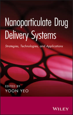 Yeo, Yoon - Nanoparticulate Drug Delivery Systems: Strategies, Technologies, and Applications, ebook