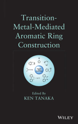 Tanaka, Ken - Transition-Metal-Mediated Aromatic Ring Construction, e-bok