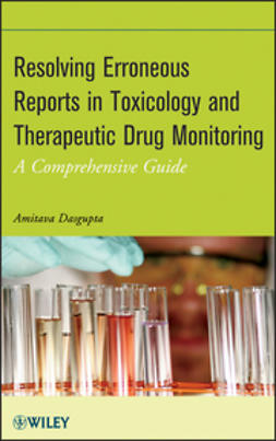 Dasgupta, Amitava - Resolving Erroneous Reports in Toxicology and Therapeutic Drug Monitoring: A Comprehensive Guide, ebook