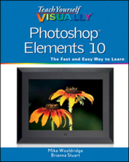 Wooldridge, Mike - Teach Yourself VISUALLY Photoshop Elements 10, ebook