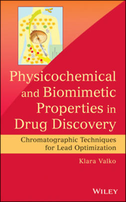 Valko, Klara - Physicochemical and Biomimetic Properties in Drug Discovery: Chromatographic Techniques for Lead Optimization, ebook