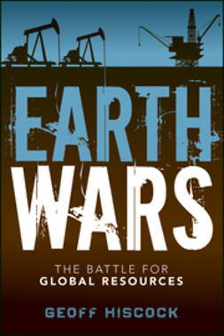Hiscock, Geoff - Earth Wars: The Battle for Global Resources, ebook