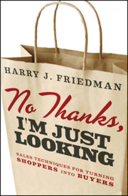 Friedman, Harry J. - No Thanks, I'm Just Looking: Sales Techniques for Turning Shoppers into Buyers, ebook