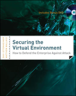 Ottenheimer, Davi - Securing the Virtual Environment: How to Defend the Enterprise Against Attack (with DVD), e-kirja