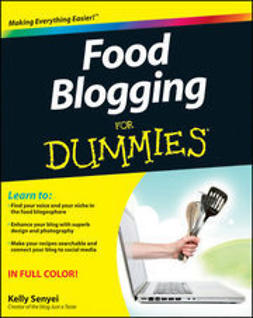 Senyei, Kelly - Food Blogging For Dummies, ebook