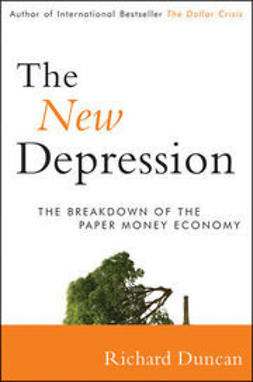 Duncan, Richard - The New Depression: The Breakdown of the Paper Money Economy, e-bok