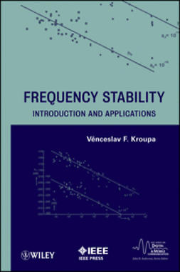 Kroupa, Venceslav F. - Frequency Stability: Introduction and Applications, ebook